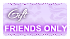 Gifts FRIENDS ONLY (Stamp) by Kazhmiran