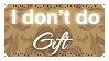 I Don't Do Gift (Stamp) by Kazhmiran