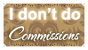 I Don't Do Commissions (Stamp) by Kazhmiran
