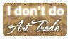 I Don't Do Art Trade (Stamp) by Kazhmiran