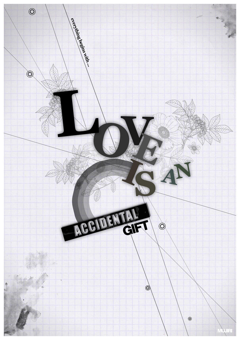Love is an accidental gift