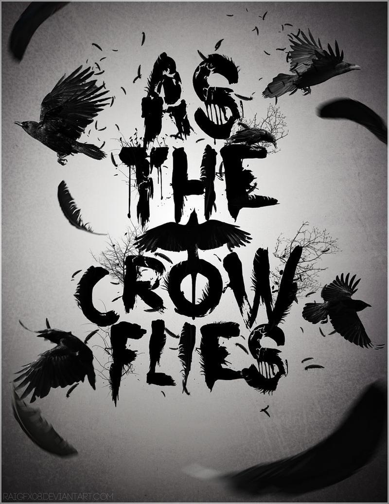 As The Crow Flies by raiGfx08