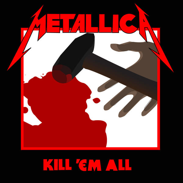 Kill Em All Vector By Pixelfate Metallica