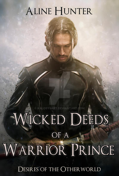 Wicked Deeds of a Warrior Prince by KalosysArt