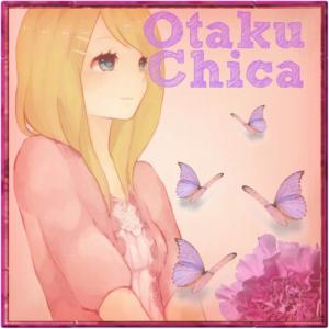 OtakuChicaa's Profile Picture