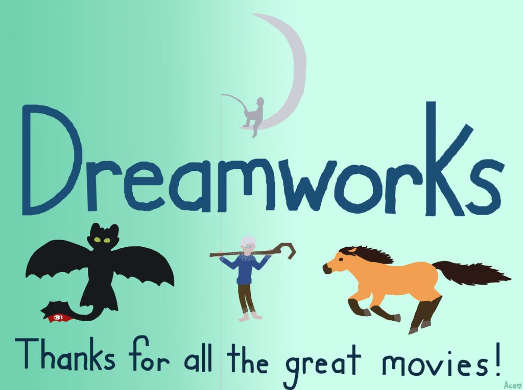 Dreamworks Appretiation by Aceofstars16