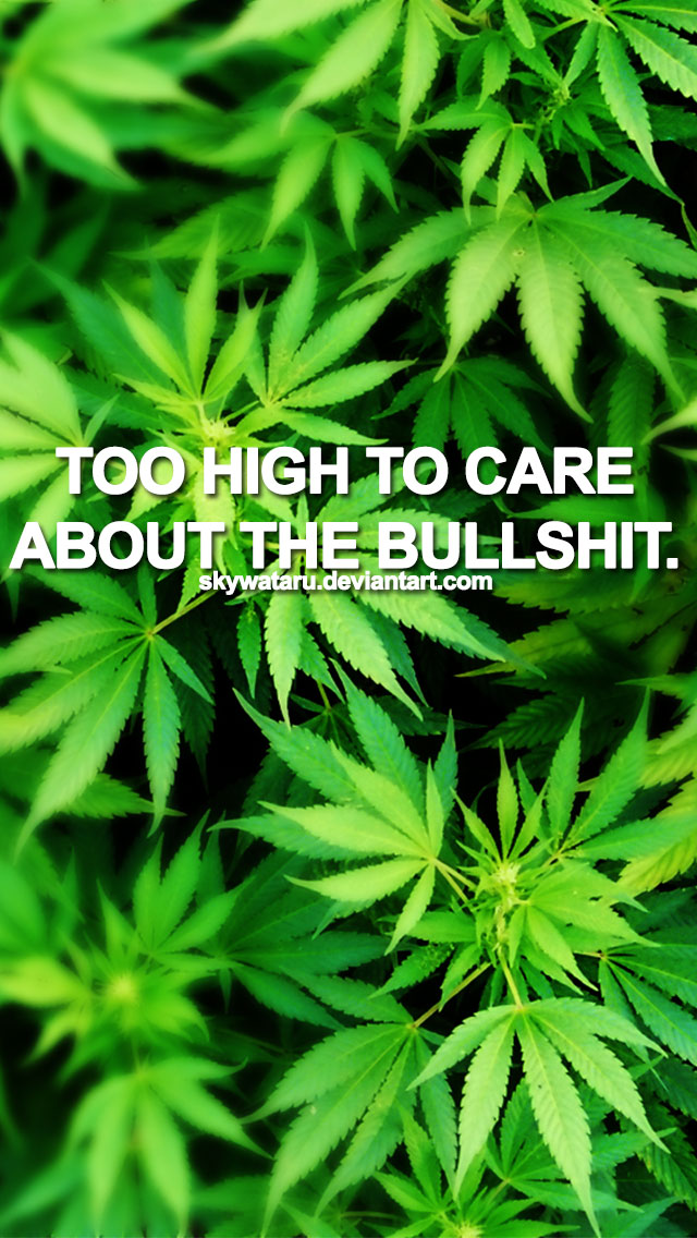 Too High 420 Quote Iphone Wallpaper By Skywataru On Deviantart Weed Hd Wallpapers Collection