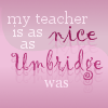 My teacher is as nice... by helca-k