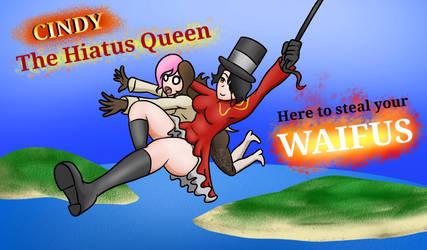 Cindy: The Hiatus Queen by MechaG11