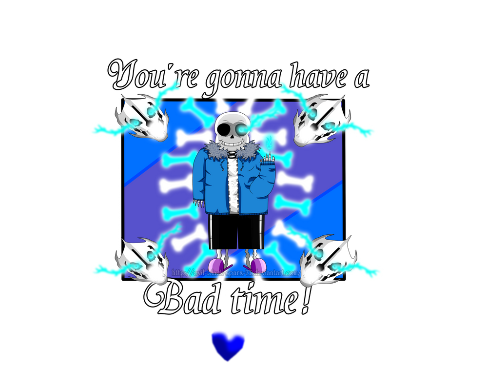 Sans - You're gonna have a bad time! by Evil-Black-Sparx-77