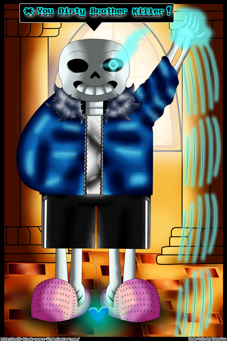 .:Undertale:. Sans - You Dirty Brother Killer! by Evil-Black-Sparx-77
