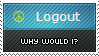 Why Logout