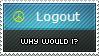 Why Logout by Nironan12