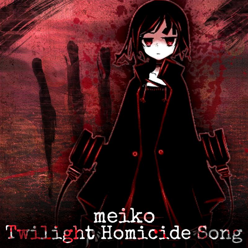 Meiko - Twilight Homicide Song by Vocalmaker