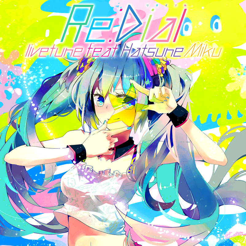 Re:Dial - Livetune feat. Hatsune Miku by Vocalmaker