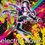 Hatsune Miku - electric love