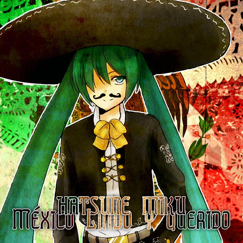 Hatsune Miku - Mexico Lindo y Querido by Vocalmaker