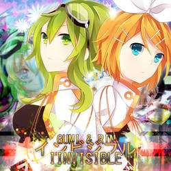 Gumi and Kagamine Rin - Invisible by Vocalmaker