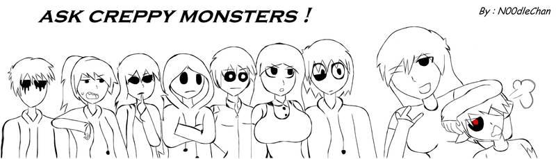 Ask All CreppyMonsters :B