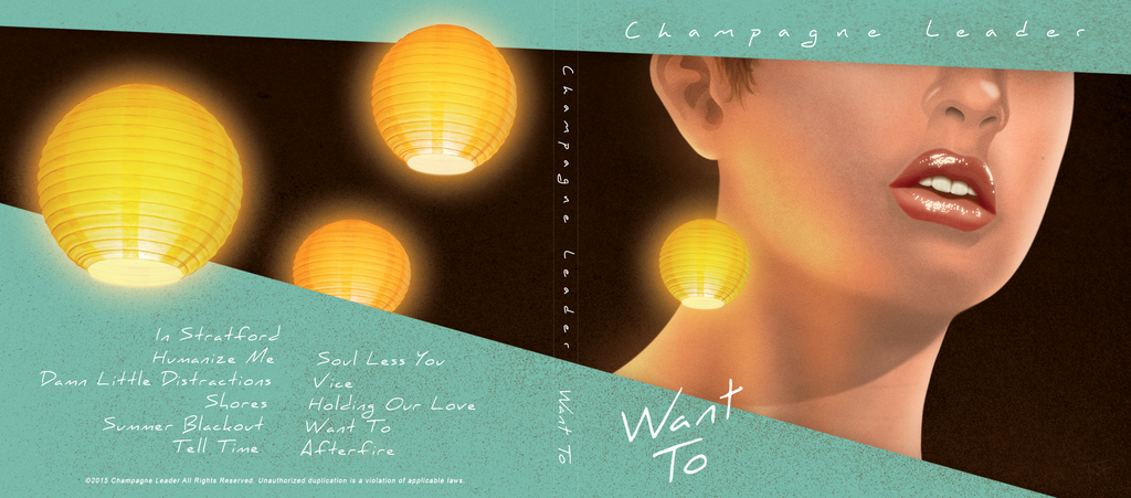 Champagne Leader ''Want To'' - CD album cover by thegroon