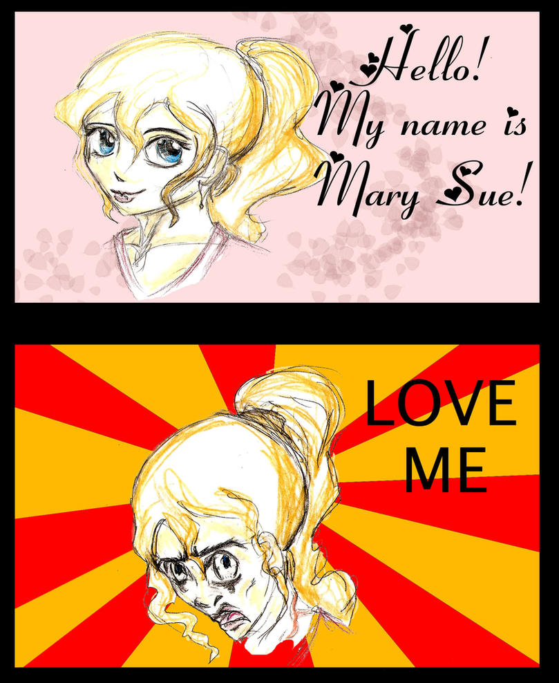 Mary Sue by YourWaywardDestiny
