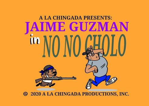 No No Cholo
