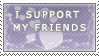 I Support...My Friends - Stamp