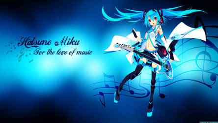 Hatsune Miku - For The Love Of Music