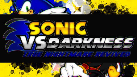 Sonic Vs. Darkness True Nightmare Revived