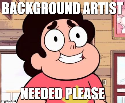 *UPDATE*: BACKGROUND ARTIST NEEDED by MarkHoofman