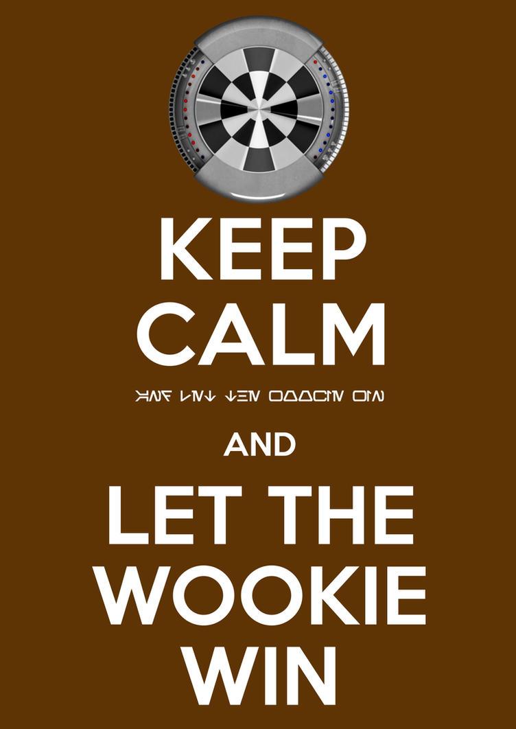 Keep Calm Let the Wookie Win by DJToad
