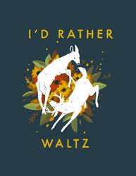 id rather waltz