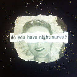 'Do You Have Nightmares?'