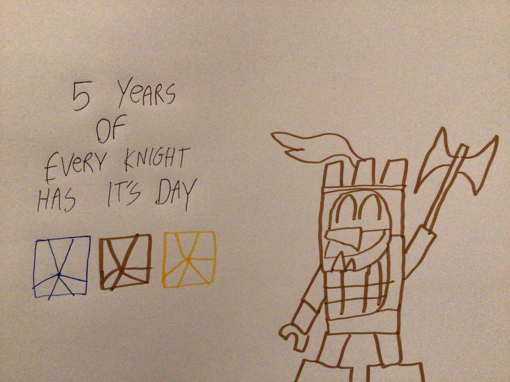 5 Years Of Every Knight Has its Day