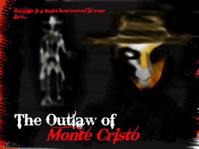 Monte Cristo Outlaw by twistedsisters2012