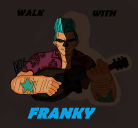 Walk with FRANKY.