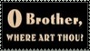Brother Where Art Thou Stamp 6 by dA--bogeyman