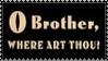 Brother Where Art Thou Stamp 6 by dA--bogeyman