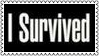 I Survived Stamp by dA--bogeyman