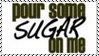 Pour Some Sugar On Me Stamp 3 by dA--bogeyman