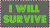 I Will Survive Stamp by dA--bogeyman