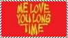 Me Love You Long Time Stamp by dA--bogeyman