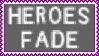 Heroes Fade Stamp by dA--bogeyman