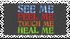See Me - Feel Me - Touch Me - Heal Me Stamp by dA--bogeyman