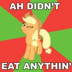 I didn't eat anythin'