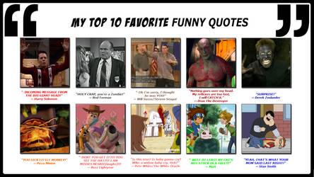 My Top 10 Favorite Funny Quotes by 4xEyes1987