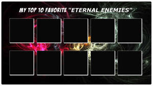 Top 10 Favorite Eternal Enemies