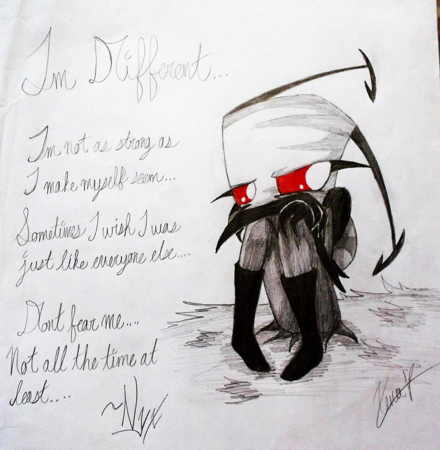 Im Different by IrkenInvaderNyx