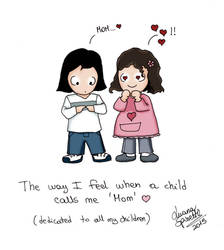 When a child of mine calls me Mom... by RoboMommy
