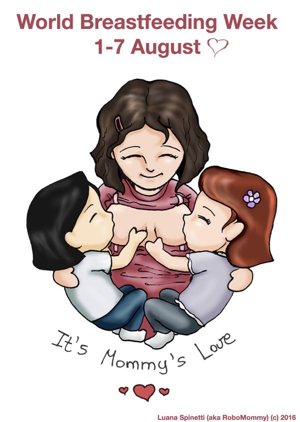World Breastfeeding Week - It's Mommy's Love by RoboMommy